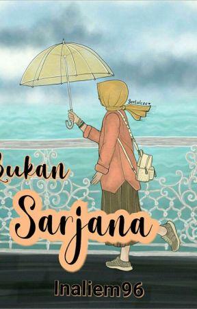 Bukan Sarjana by Inaliem96