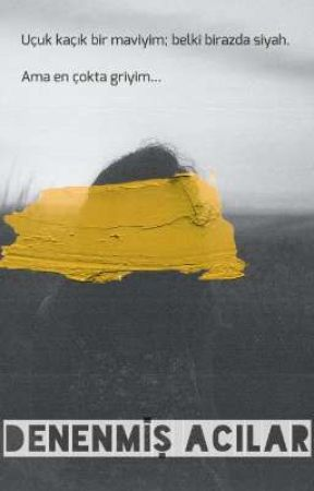 Denenmiş Acılar by deniz-1996-