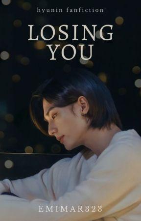 Losing you ⋄ hyunin by EmiMar323