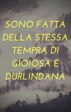 sono fatta della stessa tempra di Gloriosa e Durlindana by Assodipicche2