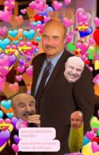 Dr Phil (And Secret Mystery Character?!?!?!) x Reader by CandyTheTreat