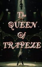 The Queen of Trapeze  by STARFLOW3R