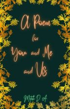 A Poem for You and Me and Us by Mitch_D_A