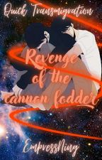 Quick transmigration : Revenge of the cannon fodder by XuanQueen