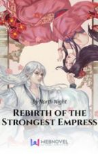 Rebirth of the Strongest Empress by yvayne