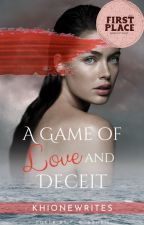 A Game of Love and Deceit by khionewrites