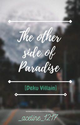 The other side of paradise-[Deku villain]