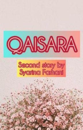 QAISARA by syarinafarhani