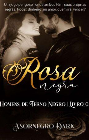 Trilogia:Homens De Terno  Negro:Rosa Negra I by Asornegro-Dark