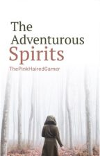 The Adventurous Spirits by ThePinkHairedGamer