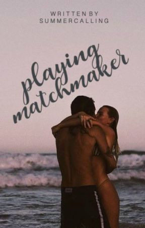 Playing Matchmaker by summercalling