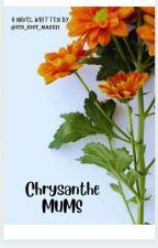 ChrysantheMUM by Its_Just_Maeeji