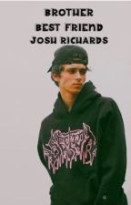 Brother best friend   Josh Richards  by swype_stories2007