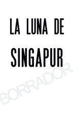 La Luna de Singapur (Borrador) by Bloom_Cristina