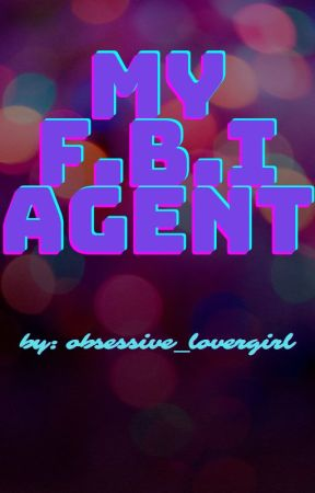 My F.B.I Agent by obsessive_lovergirl
