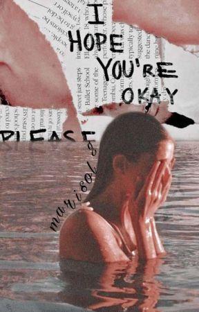I Hope You're Okay  by peachxbitch