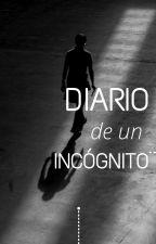 Diario de un Incógnito by juliopcar