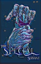 The Special Servant (BL)  by Hella_crackhead