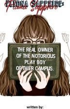 FLIONA SAPPHIRE: the real owner of the notorious play boy of their Campus. by reeds26