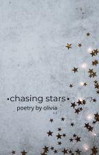 chasing stars - poetry by OliviaJWrites