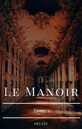 Le Manoir - Tome 1 by Entre_Deux