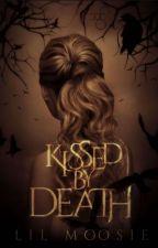 Kissed by Death by lilMoosie