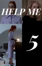 Help Me part 5  by VennysAssistant