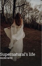 Supernatural's life by ValWasTak3n