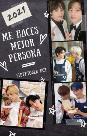 Me haces mejor persona (Flufftober)(NCT) by Dawnpanino