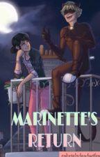 Marinette's Return by gabrielsdeadwifey