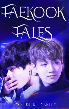 TAEKOOK TALES // 𐤀 by YOURSTRULYNELLY