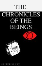 Chronicles of the Beings von Hubilenny