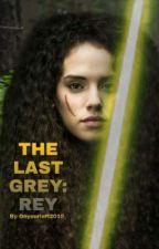 The Last Grey: Rey by castatitan234
