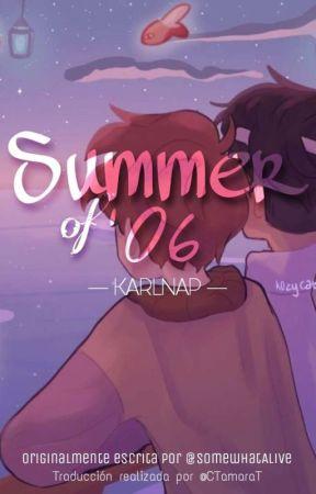 Summer of '06 | karlnap [Traducción] by CTamaraT
