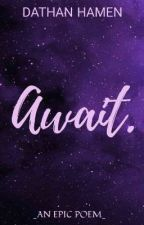 Await.  by DathanHamen