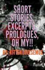 Short Stories, Excerpts, Prologues, Oh My!! (One Shots) by AndTheMoonSpoke