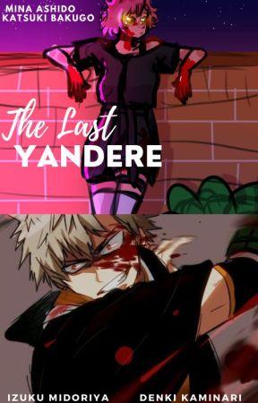 The Last Yandere [A KamiDeku origin] by RainbowFruitsSquadGF