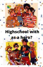 Highschool as a hero? by AnimeMirrors