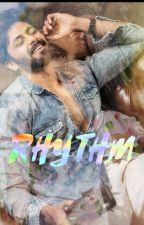 RHYTHM- Musical 🎶 one shots  by RiyawritesA