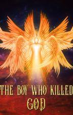 The boy who killed God - An Epic Fantasy LitRPG by DimitriosGkirgkiris