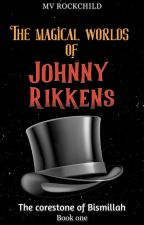 The magical worlds of Johnny Rikkens by mvrockchild