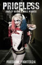 Priceless (Harley Quinn X Male Reader) by Freedom_Fighter24