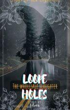 LOOP HOLES by MIDNIGHTSTORYTELLERS