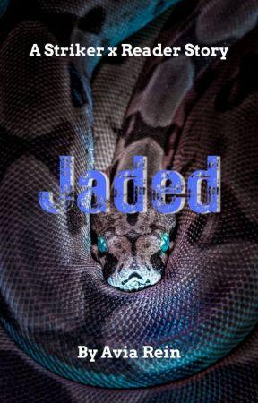 Jaded   A Striker x Reader Story by Avia_Rein