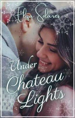 Under Chateau Lights by authorelizasolares