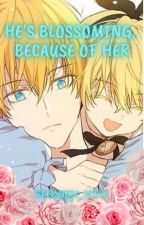 He's Blossoming, because of Her by LeviAndErenAreMine
