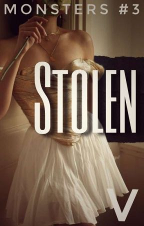 STOLEN || 18+ (Monsters #4) (Coming Soon) by parttimesinnerslut