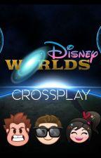 Disney Worlds: Crossplay by LivingStoneWriter