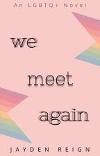 We Meet Again by dreckigeskinderiegel
