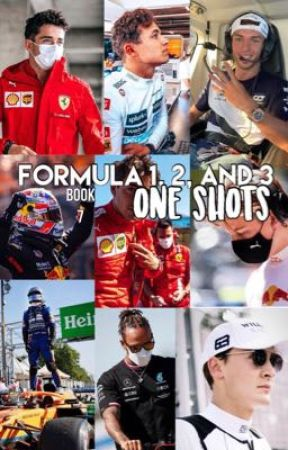 F1,F2 and F3 One Shots Book 7 (REQUESTS CLOSED)  by LilyHeseltineNew